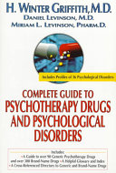 Complete Guide to Psychotherapy Drugs and Psychological Disorders