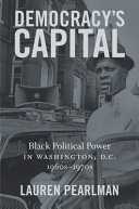 link to Democracy's capital : black political power in Washington, D.C., 1960s-1970s in the TCC library catalog