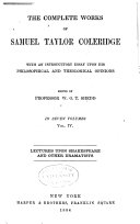 The Complete Works of Samuel Taylor Coleridge: Notes and lectures upon Shakespeare and some of the old poets and dramatists