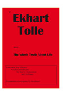 If Ekhart Tolle Knew the Whole Truth About Life Book