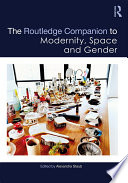 The Routledge Companion To Modernity Space And Gender