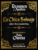 Resumen Y Analisis: La Chica Salvaje (Where The Crawdads Sing) - Basado En El Libro De Delia Owens Pdf/ePub eBook