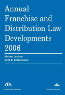 Annual Franchise and Distribution Law Developments 2006