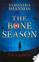 The Bone Season - Die Träumerin  : Roman
