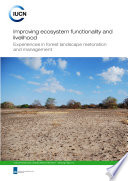 Improving ecosystem functionality and livelihood  experiences in forest landscape restoration and management Book