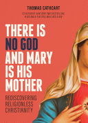 There Is No God and Mary Is His Mother
