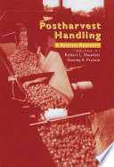 """Postharvest Handling: A Systems Approach"" by Robert L. Shewfelt, Stanley E. Prussia, Steve Taylor"