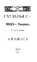 catalogue of books and pamphlets principally relating to america 1870