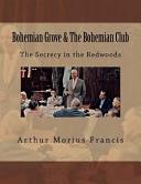 Bohemian Grove and the Bohemian Club ebook