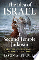 The Idea Of Israel In Second Temple Judaism