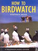 How to Birdwatch
