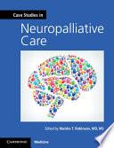 Case Studies In Neuropalliative Care