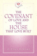 The Covenant of Love and the House That Love Built