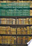 Debates  Rhetoric and Political Action