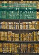 Debates, Rhetoric and Political Action [Pdf/ePub] eBook