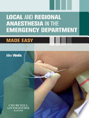 Local and Regional Anaesthesia in the Emergency Department Made Easy E Book