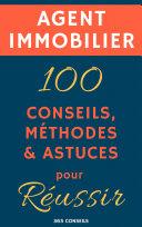 Pdf Agent immobilier : 100 Conseils, Méthodes et Astuces, pour Réussir Telecharger
