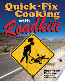 Quick Fix Cooking with Roadkill Book