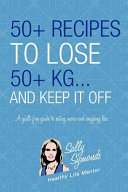 50  Recipes to Lose 50  Kg   and Keep it Off