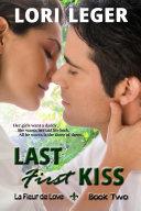 Last First Kiss (La Fleur de Love: Book Two)