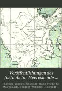 Veröffentlichungen des Instituts für Meereskunde und des Geographischen Instituts au der Universität Berlin