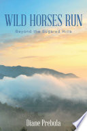 Wild Horses Run  Beyond the Sugared Hills