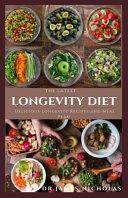 The Latest Longevity Diet Cookbook