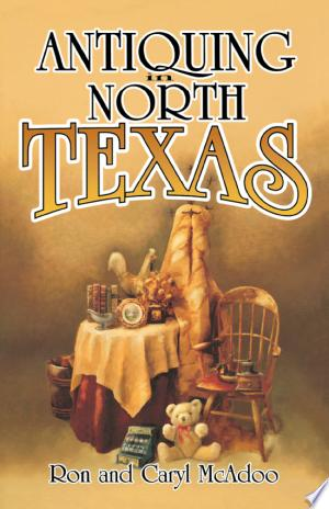 Download Antiquing in North Texas online Books - godinez books