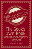The Cook's Own Book, and Housekeeper's Register Pdf/ePub eBook