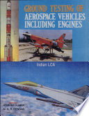 Ground Testing of Aerospace Vehicles Including Engines.