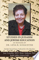 Studies in Judaism and Jewish Education in Honor of Dr  Lifsa B  Schachter