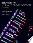 Theories of Human Communication  : Eleventh Edition