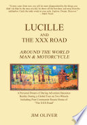 """""""Lucille and The XXX Road: Around The World Man & Motorcycle"""" by Jim Oliver"""