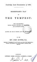 Shakespeare s play of The Tempest  with notes  adapted for use in schools and for private study by J  Hunter