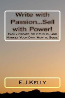 Write With Passion Sell With Power