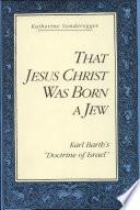 That Jesus Christ Was Born a Jew