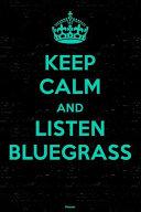 Keep Calm and Listen Bluegrass Planner