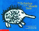 Cover of The Echidna and the Shade Tree