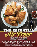 The Essential Air Fryer Low Carb Cookbook for Diabetics