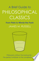 A Brief Guide to Philosophical Classics Book