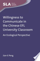 Willingness To Communicate In The Chinese Efl University Classroom