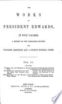 The Works of President Edwards  Edited by E  Williams and E  Parsons  With memoirs of his life by S  Hopkins Book