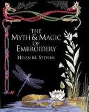 The Myth & Magic of Embroidery (Helen Stevens' Masterclass