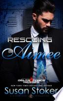 Rescuing Aimee: A Military Romantic Suspense image