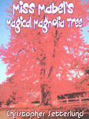 Miss Mabel s Magical Magnolia Tree