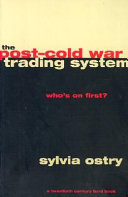 The Post Cold War Trading System