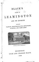 Pdf Black's Guide to Leamington and its Environs, etc