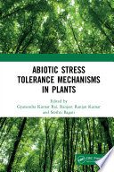 Abiotic Stress Tolerance Mechanisms in Plants Book