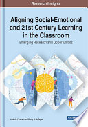 Aligning Social Emotional and 21st Century Learning in the Classroom  Emerging Research and Opportunities