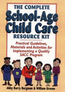 The Complete School-age Child Care Resource Kit